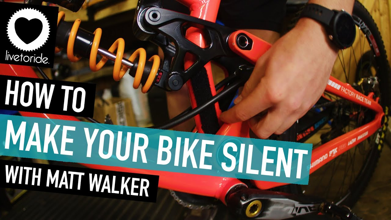 HOW TO MAKE YOUR BIKE SILENT with Matt Walker – Live To Ride